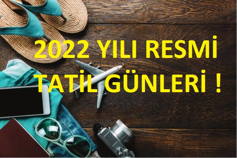 2022 yılı Resmi tatiler !